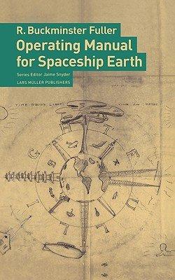Фуллер Ричард - Руководство по управлению космическим кораблём «Земля»