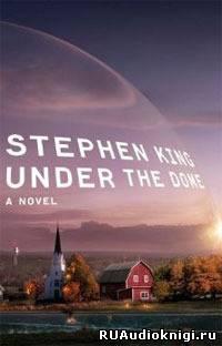 Stephen King-Стивен Кинг - Under the Dome - Под куполом (ENG)